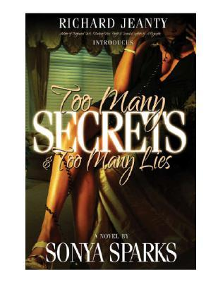 Too Many Secrets and Too Many Lies