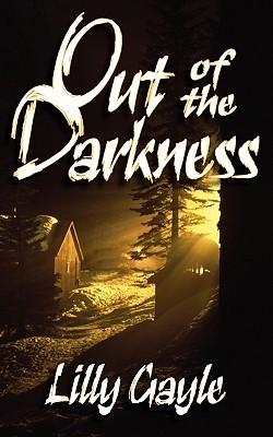 Out of the Darkness by Lilly Gayle