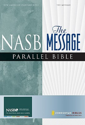 NASB, The Message, Parallel Bible