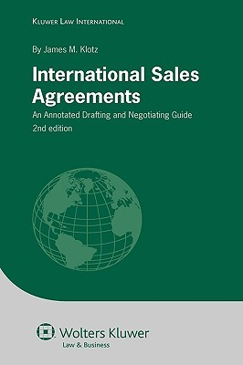 International Sales Agreements: An Annotated Drafting and Negotiating Guide