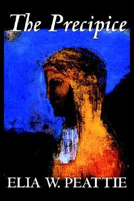 The Precipice by Elia W. Peattie, Fiction, Literary, Romance, Historical