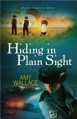 Hiding in Plain Sight by Amy  Wallace