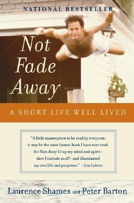 Not Fade Away by Laurence Shames
