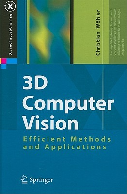 3D Computer Vision: Efficient Methods and Applications