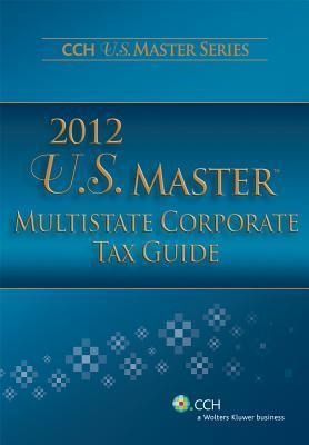 U.S. Master Multistate Corporate Tax Guide (2012)
