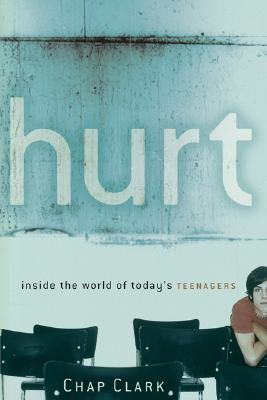 Hurt: Inside the World of Todays Teenagers(Youth, Family, and Culture)