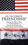 An Uncommon Friendship: During the War in Iraq