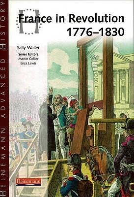 Heinemann Advanced History: France In Revolution