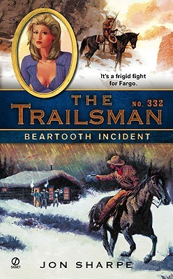 Beartooth Incident (The Trailsman #332)