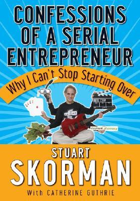 Confessions of a Serial Entrepreneur: Why I Cant Stop Starting Over