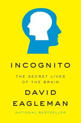The cover of Incognito: The Secret Lives of the Brain by David Eagleman
