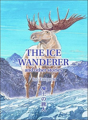 The Ice Wanderer and Other Stories by Jirō Taniguchi
