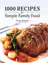 1000 Recipes for Simple Family Food