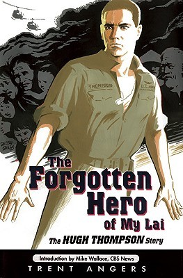 the-forgotten-hero-of-my-lai-the-hugh-thompson-story
