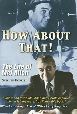How about That!: The Life of Mel Allen