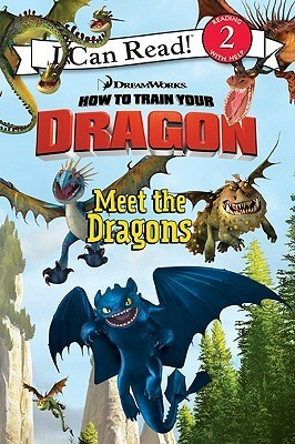 Meet the Dragons (How to Train Your Dragon: I Can Read Book 2)