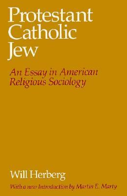 protestant catholic jew an essay in american religious  952399