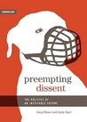 Preempting Dissent: The Politics of an Inevitable Future