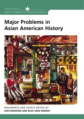 major problems in asian american history documents and essays by  217170