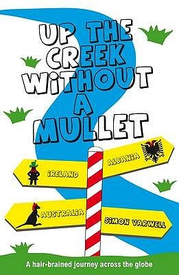 Up the Creek Without a Mullet by Simon Varwell