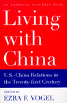 Living with China: U.S.-China Relations in the Twenty-First Century