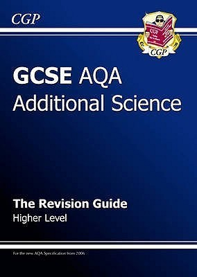 Science: GCSE AQA Additional Science: The Revision Guide: Higher Level