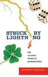 Struck by Lightning: The Curious World of Probabilities