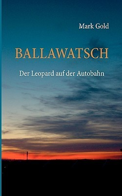 BALLAWATSCH: Der Leopard auf der Autobahn