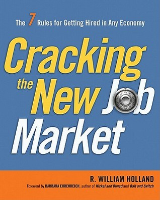 Cracking the New Job Market by R. William Holland