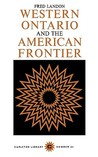 Western Ontario and the American Frontier by Fred Landon