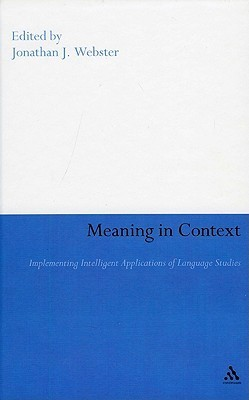 Meaning in Context: Implementing Intelligent Applications of Language Studies
