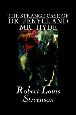 The Strange Case of Dr. Jekyll and Mr. Hyde by Robert Louis Stevenson, Fiction, Classics, Fantasy, Horror, Literary
