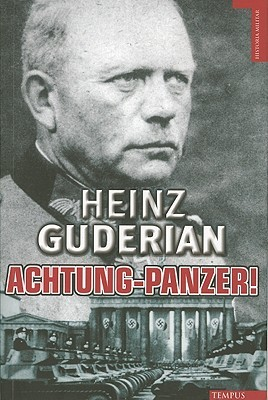 Achtung-Panzer!: el desarrollo de los blindados, su táctica de combate y sus posibilidades Operativas