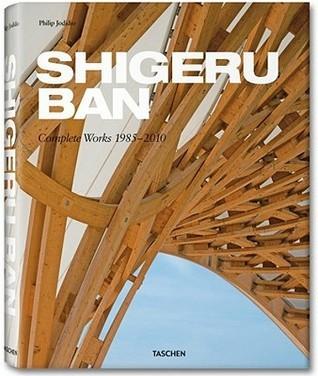 Shigeru Ban: Complete Works 1985-2010