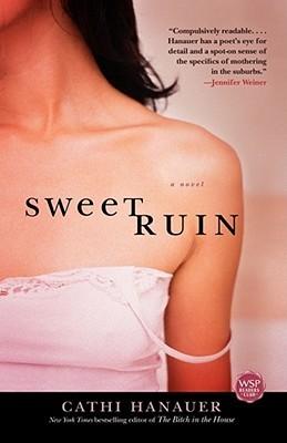 Sweet Ruin by Cathi Hanauer