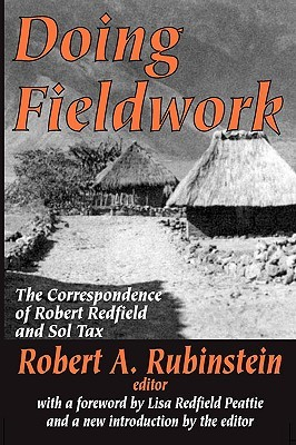 Doing Fieldwork: The Correspondence of Robert Redfield and Sol Tax