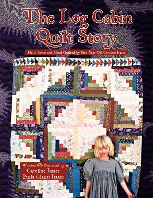The Log Cabin Quilt Story