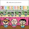 """Chewing Gum in Church: A """"Yikes"""" Collection"""
