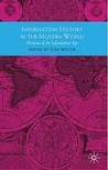 Information History in the Modern World: Histories of the information Age