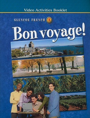 Glencoe French Bon Voyage!, Level 3: Video Activities Booklet
