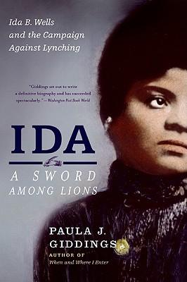 Ebook Ida: A Sword Among Lions: Ida B. Wells and the Campaign Against Lynching by Paula J. Giddings PDF!
