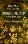 ແພງແມ່ [Mother's Beloved: Stories from Laos]