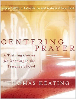 Centering Prayer A Training Course For Opening To The Presence Of