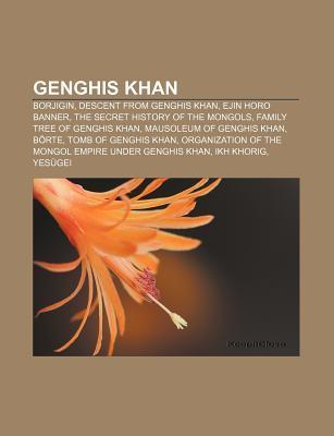 Genghis Khan: Genghis Khan and the Making of the Modern World, Borjigin, Mongol, Descent From Genghis Khan