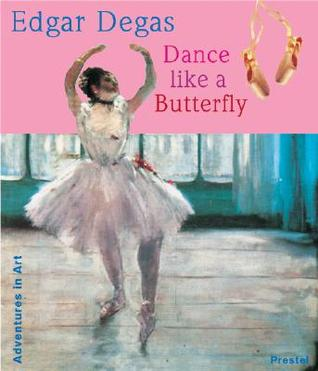 Edgar Degas: Dance Like a Butterfly