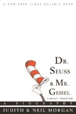 Dr. Seuss & Mr. Geisel: A Biography