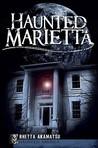 Haunted Marietta (GA) (Haunted America)