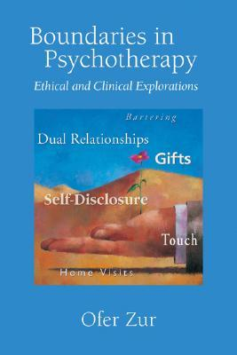 Boundaries in Psychotherapy by Ofer Zur