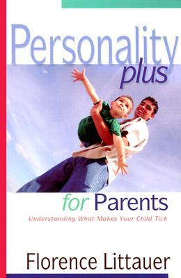 Personality Plus for Parents by Florence Littauer
