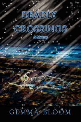 Deadly Crossings: A Mystery